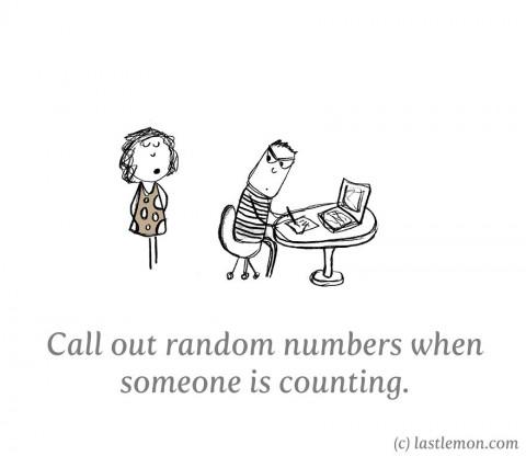 20 maneras insoportables de molestar a todo el mundo. decir números aleatoriamente mientras alguien cuenta