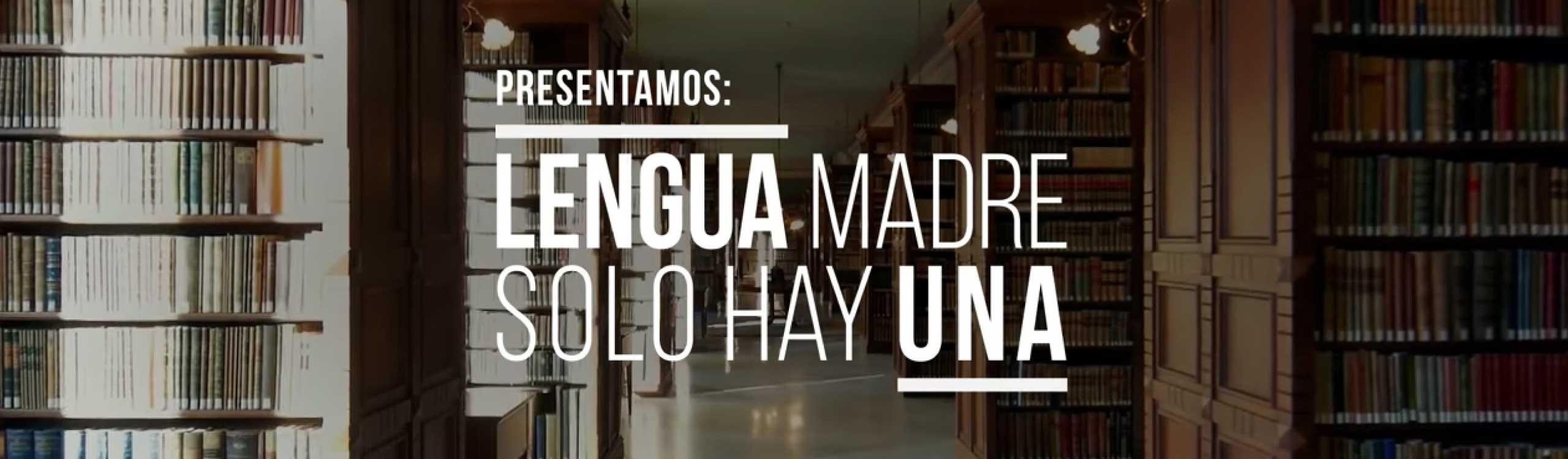 lengua madre solo hay una, una campaña por la españolización de la publicidad